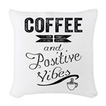 Coffee and Positive Vibes Woven Throw Pillow