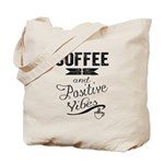 Coffee and Positive Vibes Tote Bag