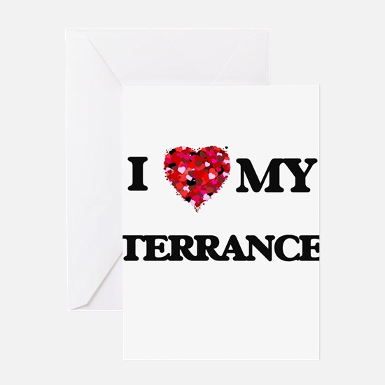 I love my Terrance Greeting Cards