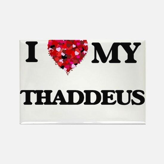 I love my Thaddeus Magnets