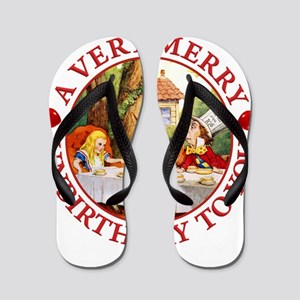 A Very Merry Unbirthday To You Flip Flops