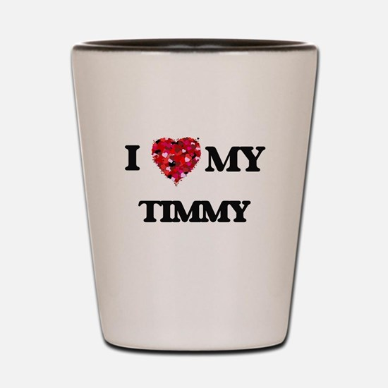 I love my Timmy Shot Glass