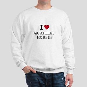 I Heart Quarter Horses Sweatshirt
