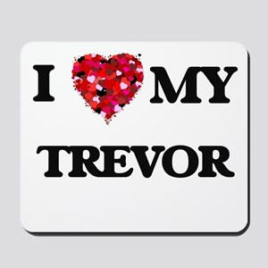 I love my Trevor Mousepad