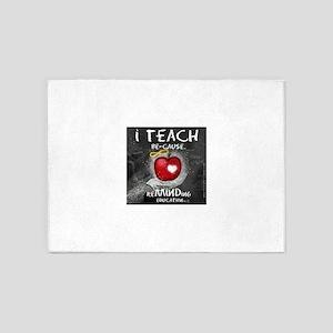 I Teach Be-Cause 5'x7'Area Rug