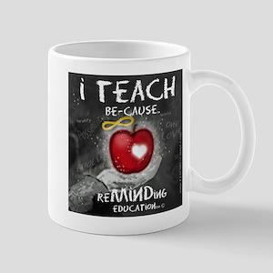 I Teach Be-Cause Mugs