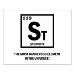 ST ELEMENT-STUPIDITY Posters