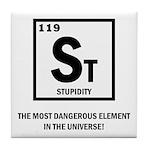St Element-Stupidity Tile Coaster