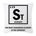St Element-Stupidity Woven Throw Pillow