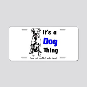 It's a Dog Thing Aluminum License Plate