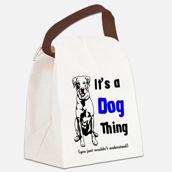 It's a Dog Thing Canvas Lunch Bag