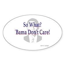'Bama Don't Care Sticker