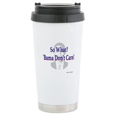 'Bama Don't Care Travel Mug