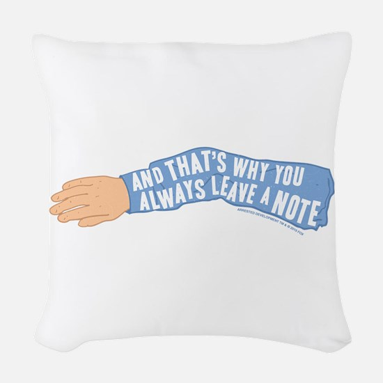 Arrested Development Leave a N Woven Throw Pillow