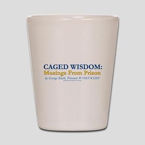 Arrested Development Caged Wisdom Shot Glass