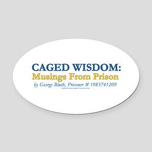 Arrested Development Caged Wisdom Oval Car Magnet