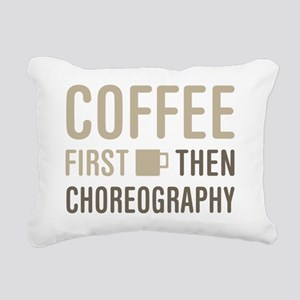 Coffee Then Choreography Rectangular Canvas Pillow