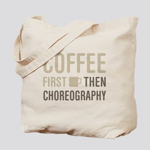 Coffee Then Choreography Tote Bag