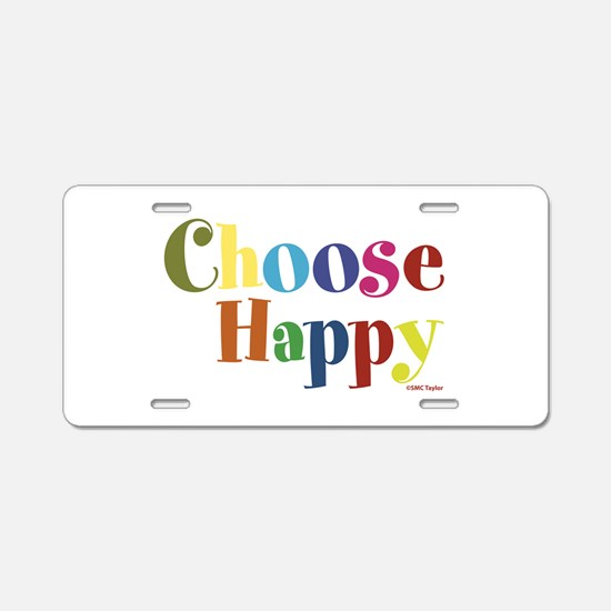 Choose Happy 01 Aluminum License Plate
