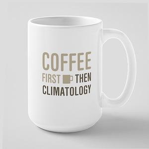 Coffee Then Climatology Mugs