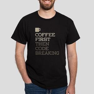 Coffee Then Code Breaking T-Shirt