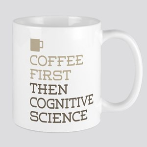 Coffee Then Cognitive Science Mugs