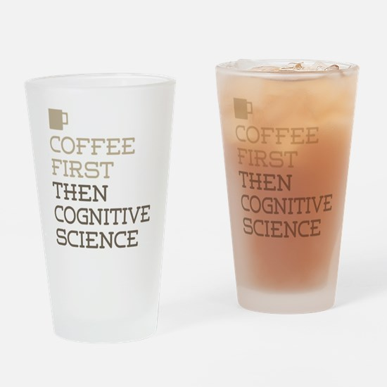 Coffee Then Cognitive Science Drinking Glass