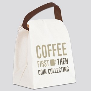 Coffee Then Coin Collecting Canvas Lunch Bag