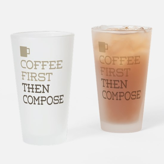 Coffee Then Compose Drinking Glass