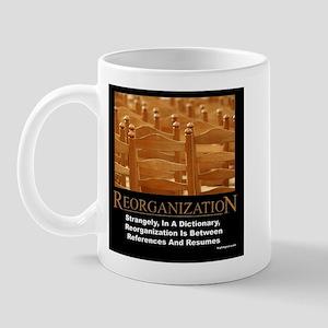 Reorganization1 Mugs