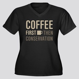 Coffee Then Conservation Plus Size T-Shirt