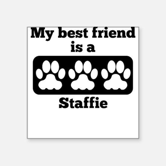 My Best Friend Is A Staffie Sticker