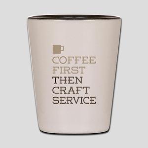 Coffee Then Craft Service Shot Glass