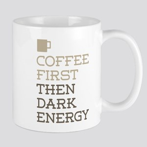 Coffee Then Dark Energy Mugs