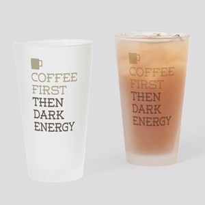 Coffee Then Dark Energy Drinking Glass