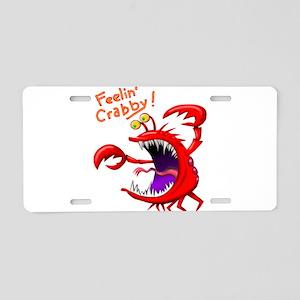 Feeling Crabby Aluminum License Plate