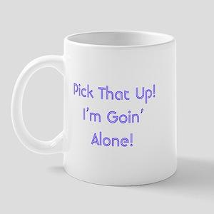 Pick Up Going Alone Mug