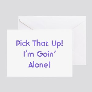 Pick Up Going Alone Greeting Card