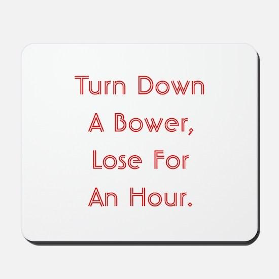 Turn Down Bower Mousepad