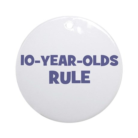 10-Year-Olds~Rule Ornament (Round)