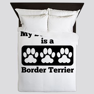 My Best Friend Is A Border Terrier Queen Duvet