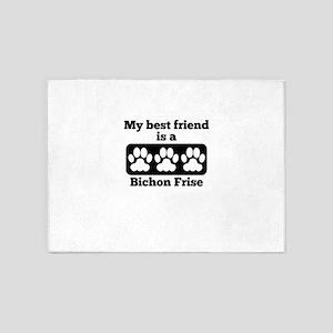 My Best Friend Is A Bichon Frise 5'x7'Area Rug