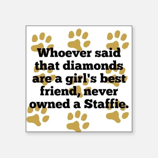 Staffies Are A Girls Best Friend Sticker