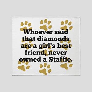 Staffies Are A Girls Best Friend Throw Blanket