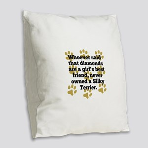 Silky Terriers Are A Girls Best Friend Burlap Thro