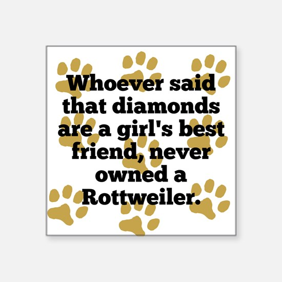 Rottweilers Are A Girls Best Friend Sticker
