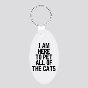 Here To Pet All Of The Cats Aluminum Oval Keychain