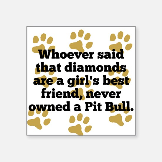 Pit Bulls Are A Girls Best Friend Sticker