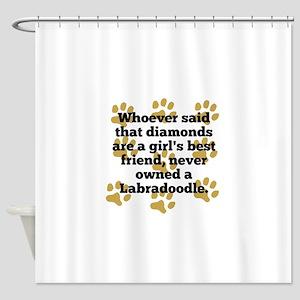 Labradoodles Are A Girls Best Friend Shower Curtai