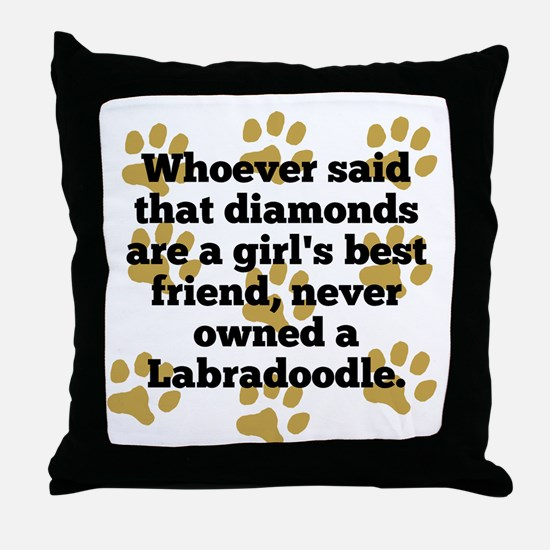 Labradoodles Are A Girls Best Friend Throw Pillow
